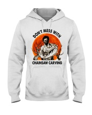 Don't mess with chainsaw carving Hooded Sweatshirt thumbnail