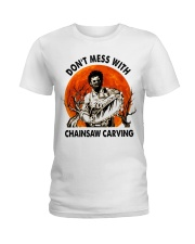 Don't mess with chainsaw carving Ladies T-Shirt thumbnail