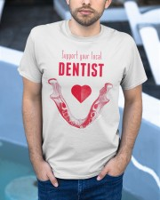 Support your local dentist Classic T-Shirt apparel-classic-tshirt-lifestyle-front-45