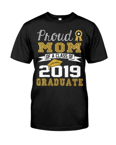 Funny Proud Mom Of A Class Of 2019 Graduate