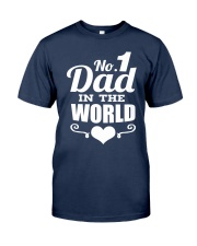 Fathers Day 2018 No 1 Dad In The World Classic T-Shirt front