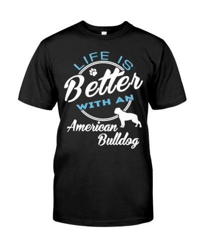 LIFE IS BETTER WITH AN AMERICAN BULLDOG