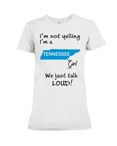 I'm Not Yelling I'm A Tennessee Girl
