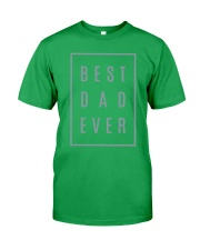 2018 Fathers Day Best Dad Ever Classic T-Shirt front