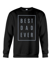 2018 Fathers Day Best Dad Ever Crewneck Sweatshirt thumbnail
