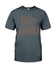 Fathers Day 2018 My Dad Is My Hero Classic T-Shirt front