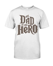 Fathers Day 2018 My Dad Is My Hero Classic T-Shirt thumbnail