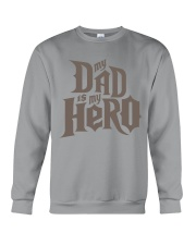 Fathers Day 2018 My Dad Is My Hero Crewneck Sweatshirt thumbnail