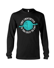 This Crocheter Is Too Legit To Knit Long Sleeve Tee thumbnail
