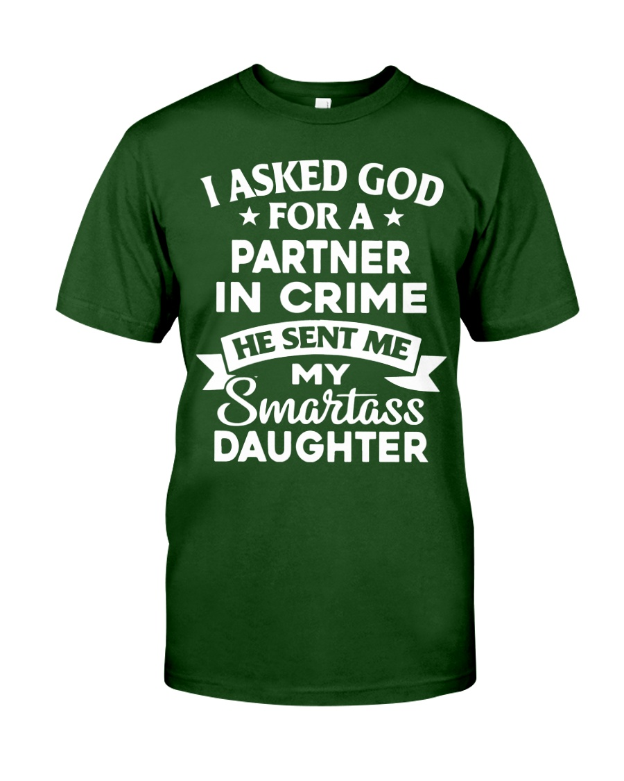 Fathers Day I Asked God For A Partner Classic T-Shirt