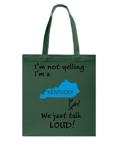 I'm Not Yelling I'm A Kentucky Girl