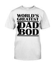World Greatest Dad Bod Father's Day Classic T-Shirt front