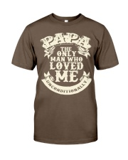 Fathers Day 2018 Papa Love Unconditionally Classic T-Shirt front