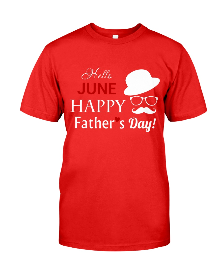 Hello June Happy Fathers Day 2018 Classic T-Shirt