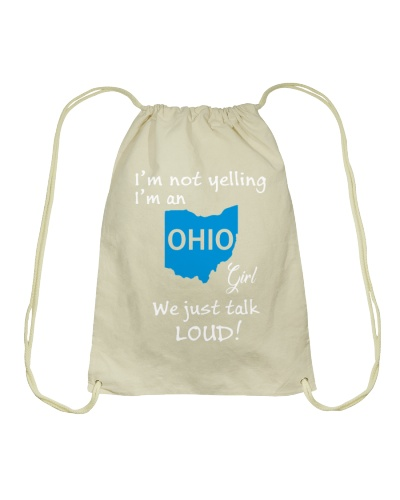 I'm Not Yelling I'm An Ohio Girl White