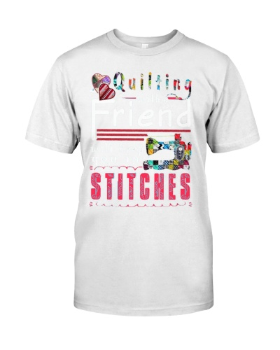QUILTING with a friend - keep you in STITCHES