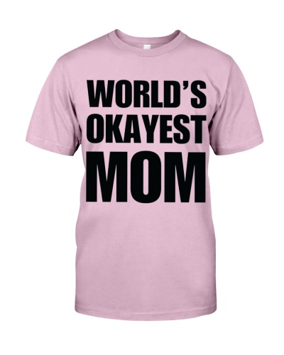 Funny World Okayest Mom Gifts For Moms