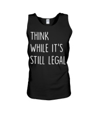 Think While It's Still Legal Unisex Tank thumbnail