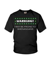 WARNING I MAY BE PRONE TO SHENANGNAS Youth T-Shirt thumbnail