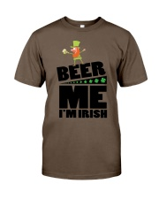 Beer me i'm irish Classic T-Shirt front