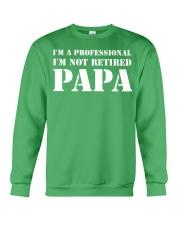 I'm Not Retired I'm A Professional Papa Crewneck Sweatshirt thumbnail