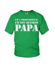 I'm Not Retired I'm A Professional Papa Youth T-Shirt thumbnail