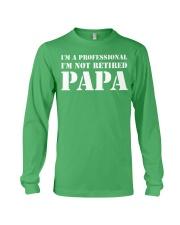 I'm Not Retired I'm A Professional Papa Long Sleeve Tee thumbnail