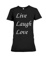 Live Laugh Love Premium Fit Ladies Tee thumbnail