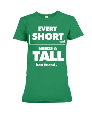 Every Short Girl Needs A Tall Best Friend Premium Fit Ladies Tee thumbnail