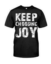 Keep choosing joy Classic T-Shirt front