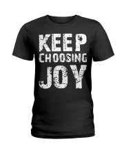 Keep choosing joy Ladies T-Shirt thumbnail