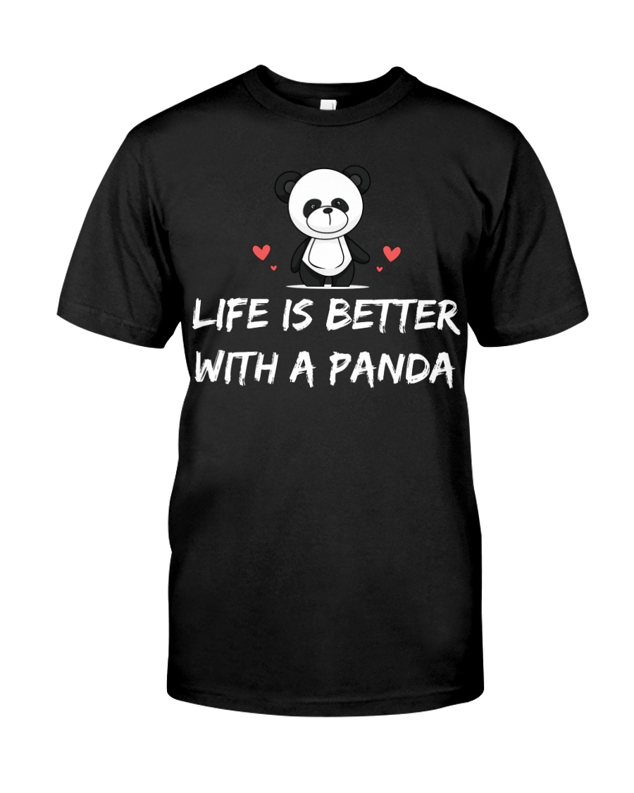 Life is better with a panda Classic T-Shirt