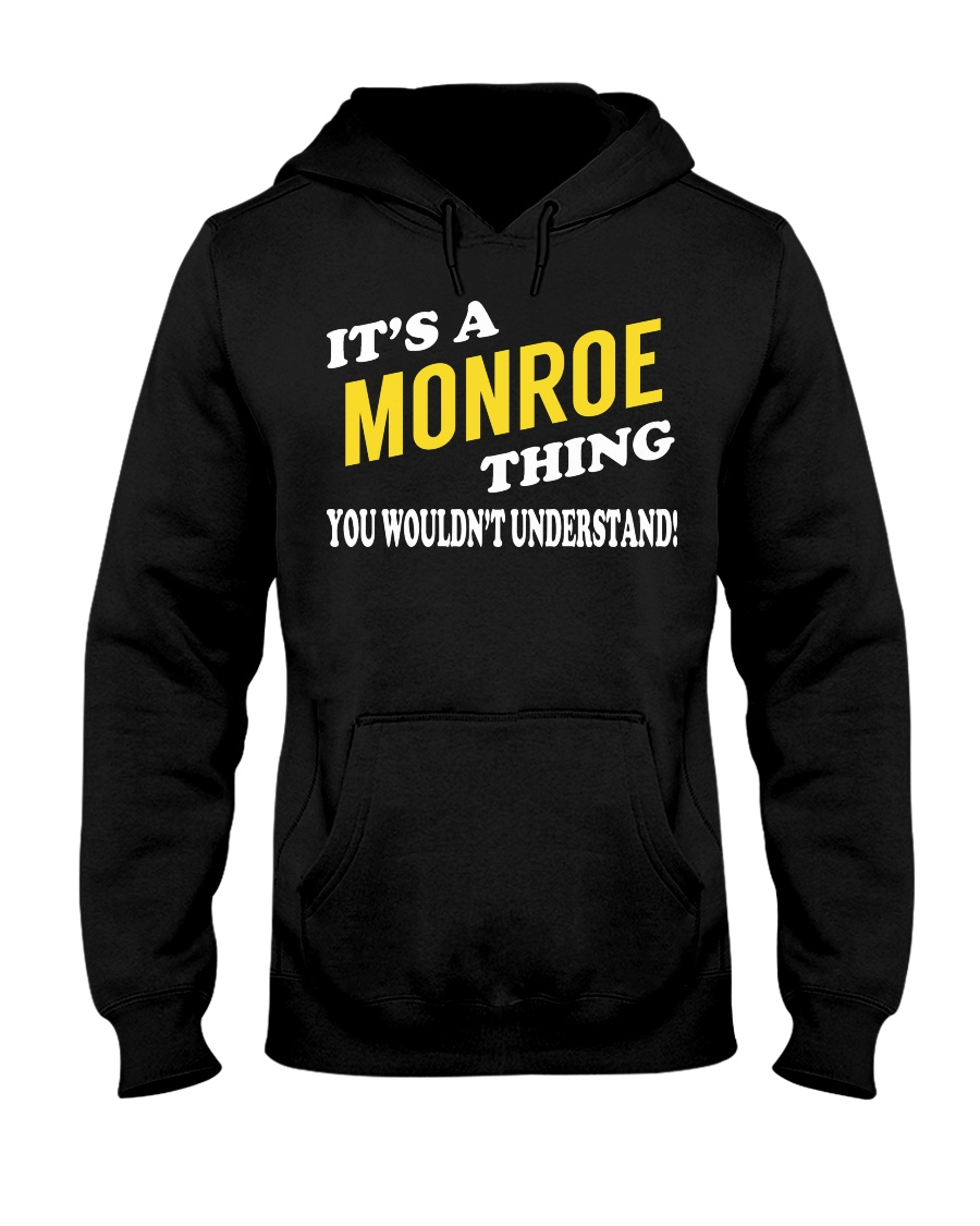 Its a MONROE Thing - Name Shirts Hooded Sweatshirt