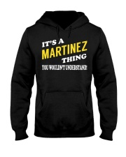 Its a MARTINEZ Thing - Name Shirts Hooded Sweatshirt front
