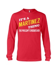 Its a MARTINEZ Thing - Name Shirts Long Sleeve Tee tile