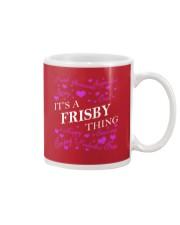 Its a FRISBY Thing - Name Shirts Mug thumbnail
