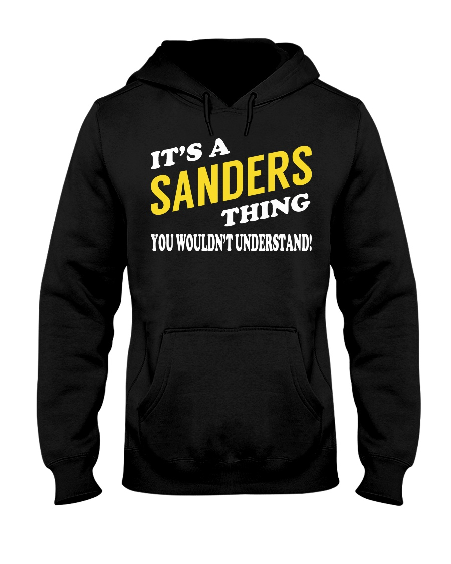 Its a SANDERS Thing - Name Shirts Hooded Sweatshirt