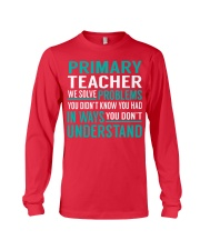 Primary Teacher - Solve Problems Job Shirts Long Sleeve Tee thumbnail