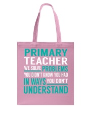 Primary Teacher - Solve Problems Job Shirts Tote Bag thumbnail