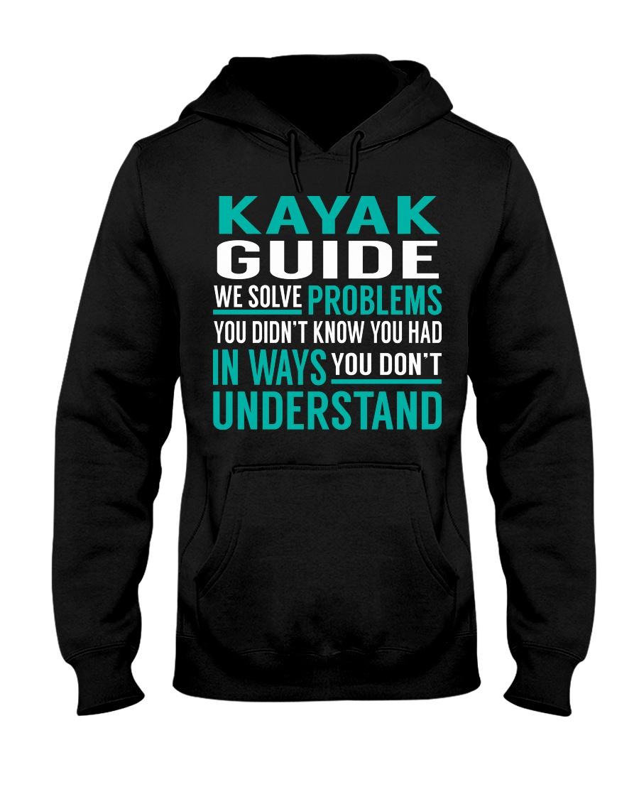 Kayak Guide - Solve Problems Job Shirts Hooded Sweatshirt