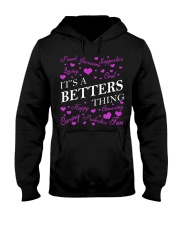 Its a BETTERS Thing - Name Shirts Hooded Sweatshirt front