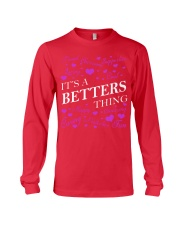 Its a BETTERS Thing - Name Shirts Long Sleeve Tee thumbnail