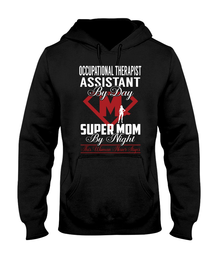 Occupational Therapist Assistant - Super Mom Job Hooded Sweatshirt