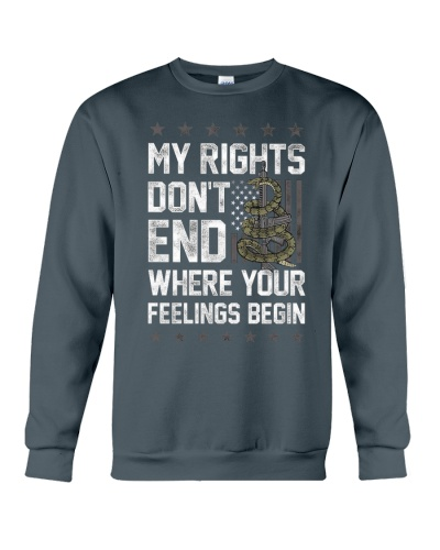 MY RIGHTS DON'T END WHERE YOUR FEELINGS BEGIN