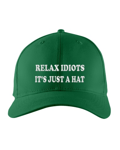 RELAX IDIOTS IT'S JUST A HAT