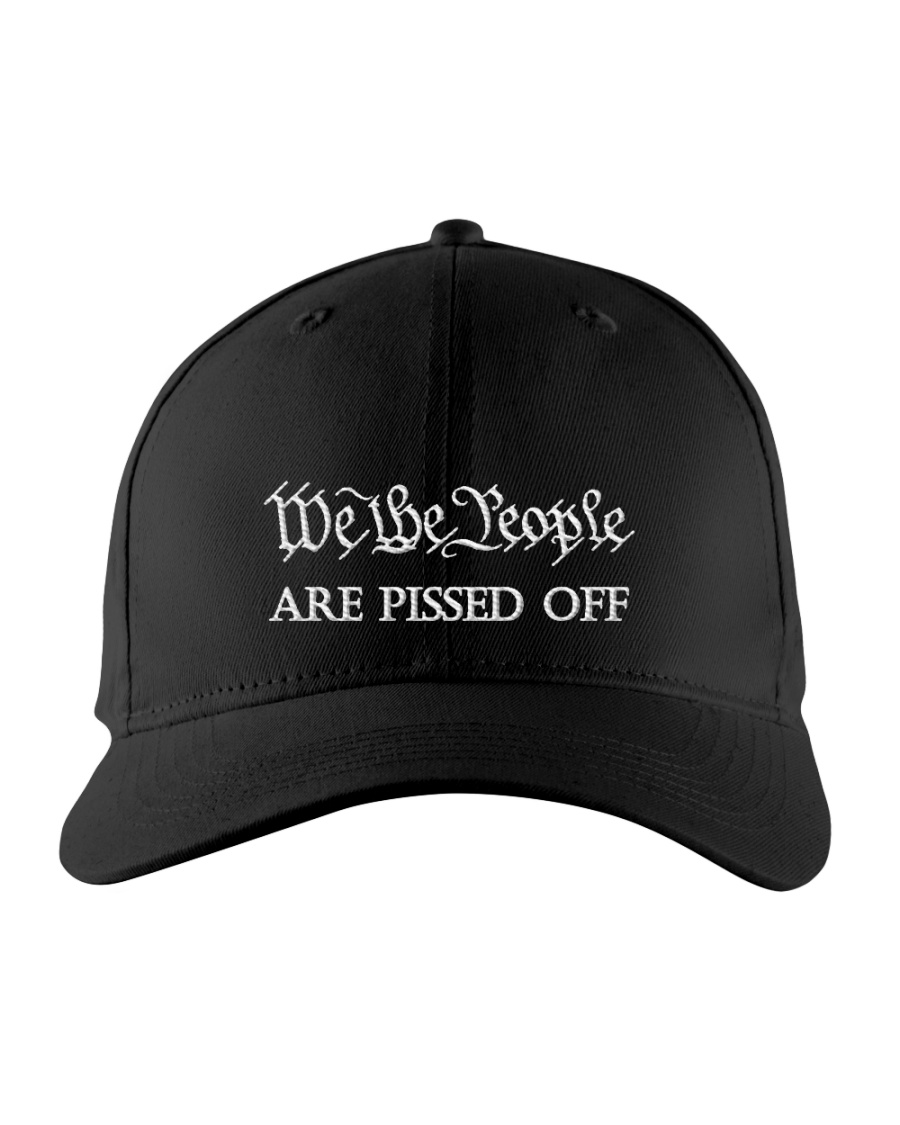 We the People are Pissed off Embroidered Hat