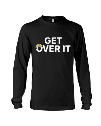 GET OVER IT and get on with it