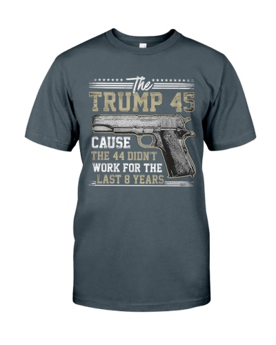 THE 44 DIDN'T WORK FOR THE LAST 8 YEARS
