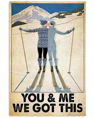 Skiing You And Me We Got This