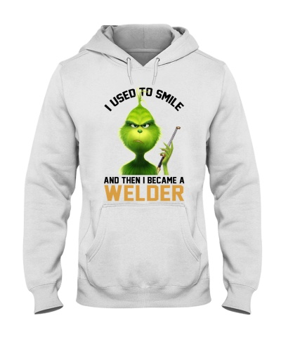 I used to smile and then i became a Welder